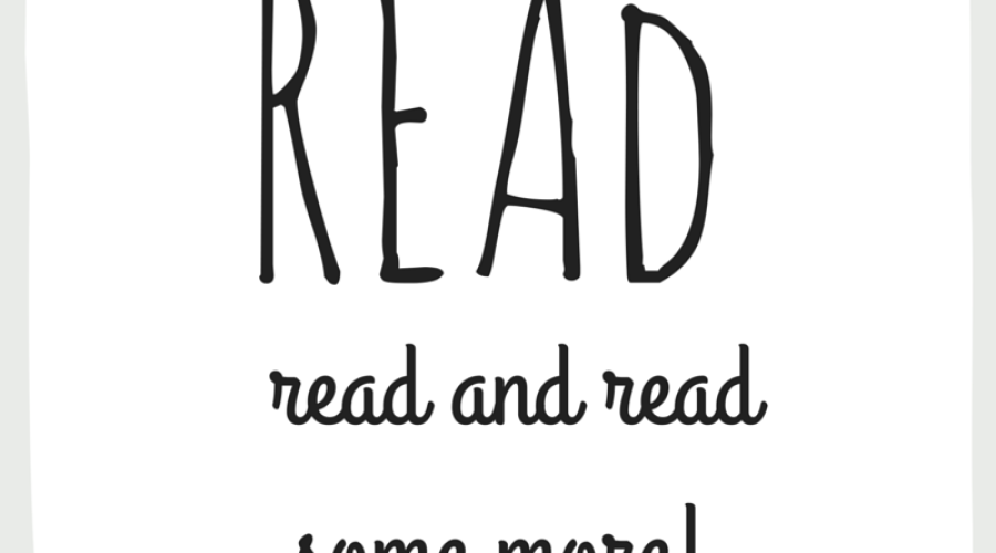 Read, read and read some more