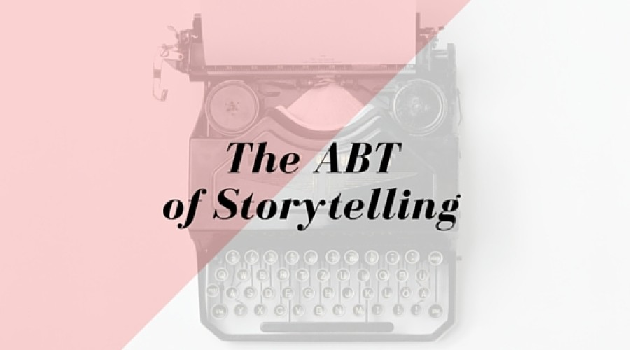 The ABT of Storytelling