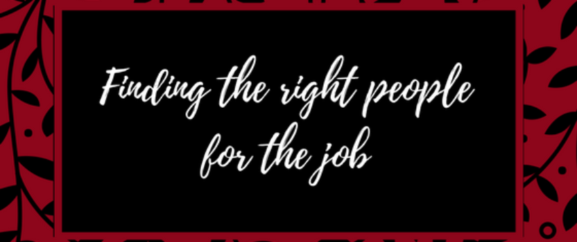 Finding the right people for the job