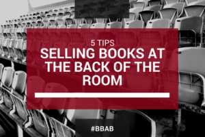 5 tips for selling books at the back of the room
