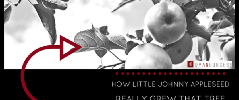 How Little Johnny Appleseed Really Grew That Tree